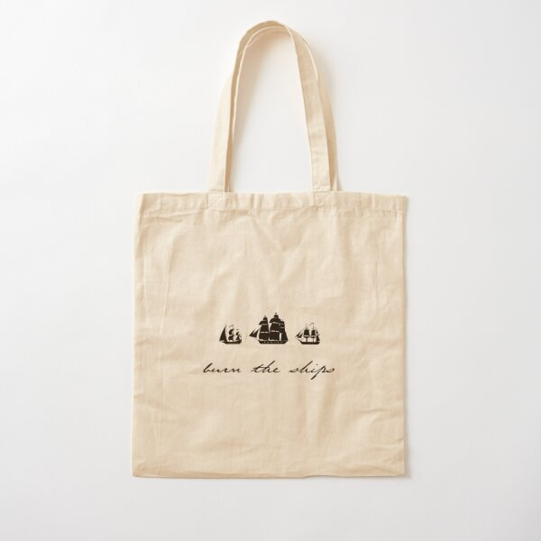 Burn the Ships Cotton Tote Bag