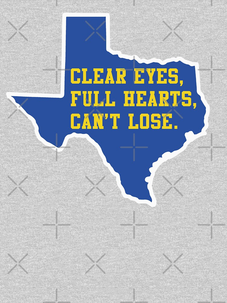 Clear Eyes, Full Hearts, Can't Lose  Friday Night Lights | Unisex T-Shirt