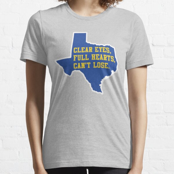 Clear Eyes, Full Hearts, Can't Lose – Friday Night Lights Essential T-Shirt