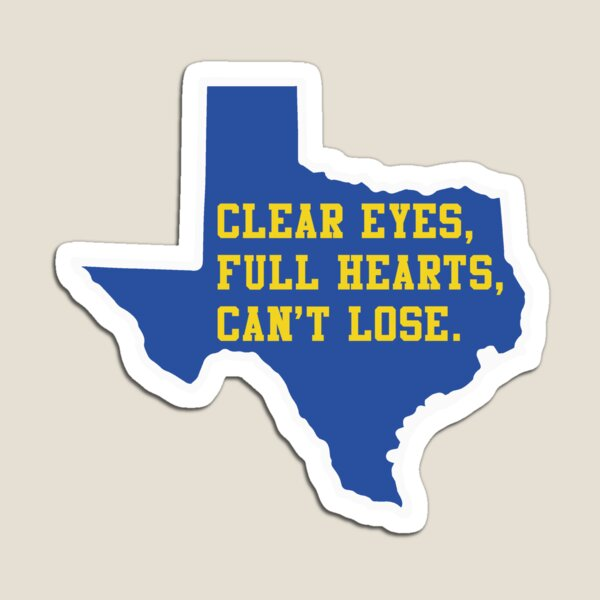 Clear Eyes, Full Hearts, Can't Lose – Friday Night Lights Magnet
