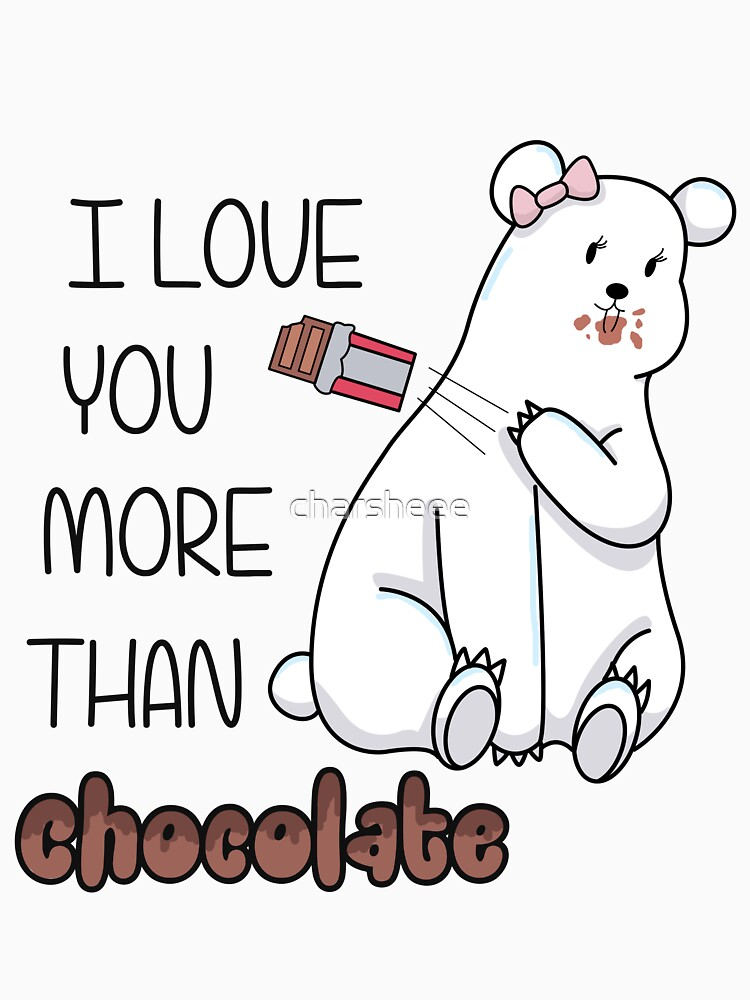 I Love You More Than Chocolate  von charsheee