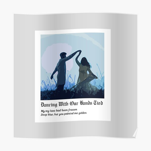 Dancing With Our Hands Tied - Taylor Swift Poster