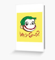 Why So Curious? Greeting Card