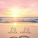 inhale. exhale. by CarlyMarie