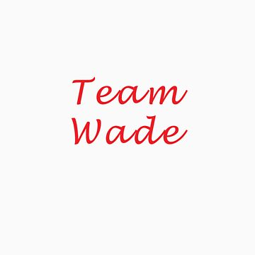 Team Wade - Hart of Dixie by codyduke24
