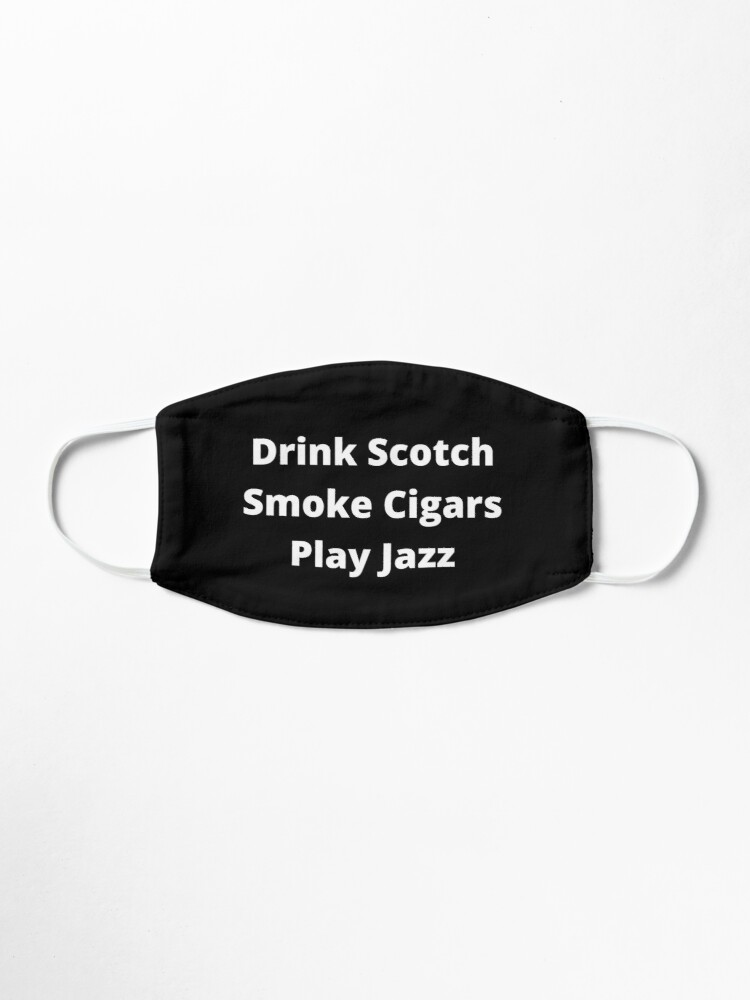 Alternate view of Drink Scotch, Smoke Cigars, Play Jazz Mask