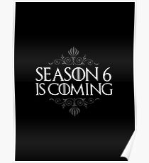 Season 6 is Coming (GAME OF THRONES) Poster