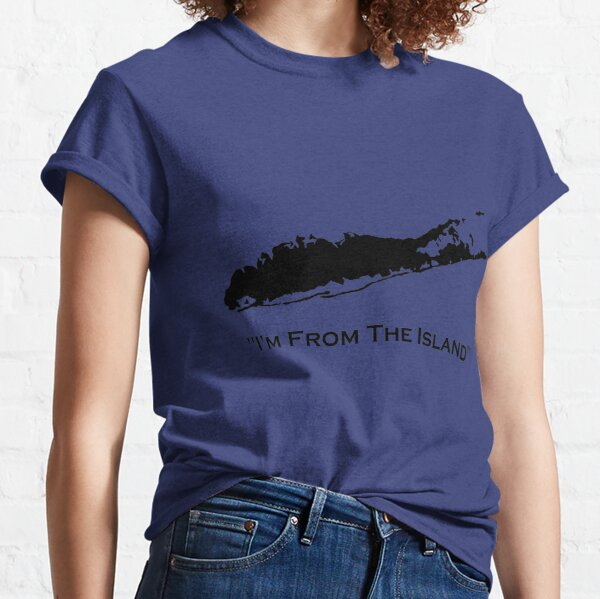 I'm From The Island Long Island New York Classic T-Shirt