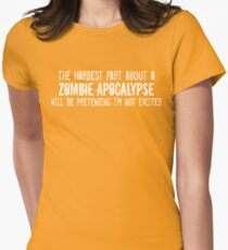The Hardest Part About A Zombie Apocalypse Womens Fitted T-Shirt