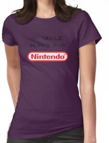 My Uncle Works For Nintendo Womens Fitted T-Shirt