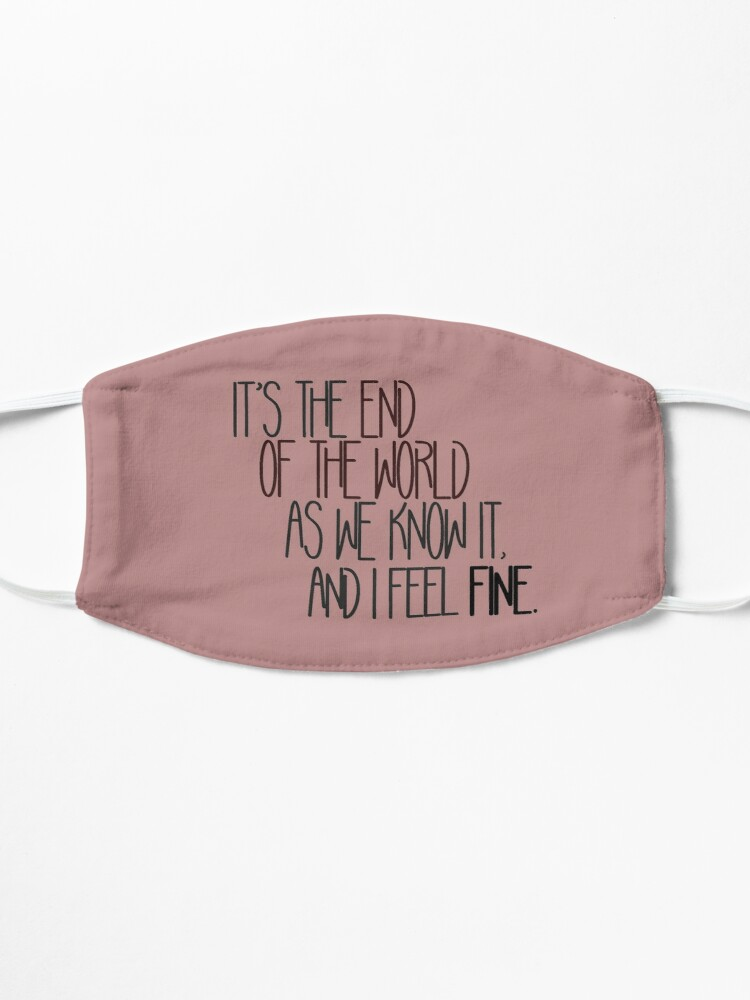 Alternate view of End Of The World As We Know It - R.E.M. Design Mask
