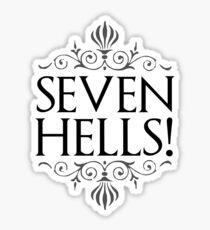 Seven Hells! (GAME OF THRONES) Sticker