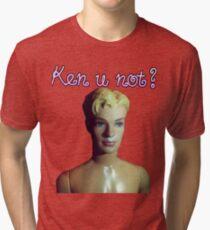 Ken u not? Tri-blend T-Shirt