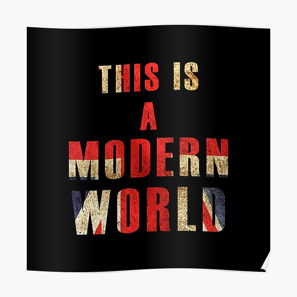THIS IS THE MODERN WORLD Poster