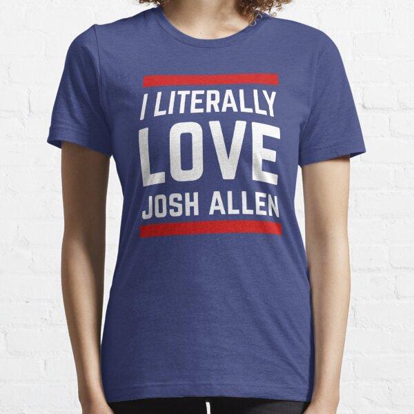 I Literally Love Josh Allen New Buffalo Bills Essential T-Shirt