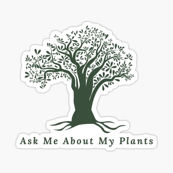 Ask Me About My Plants Sticker