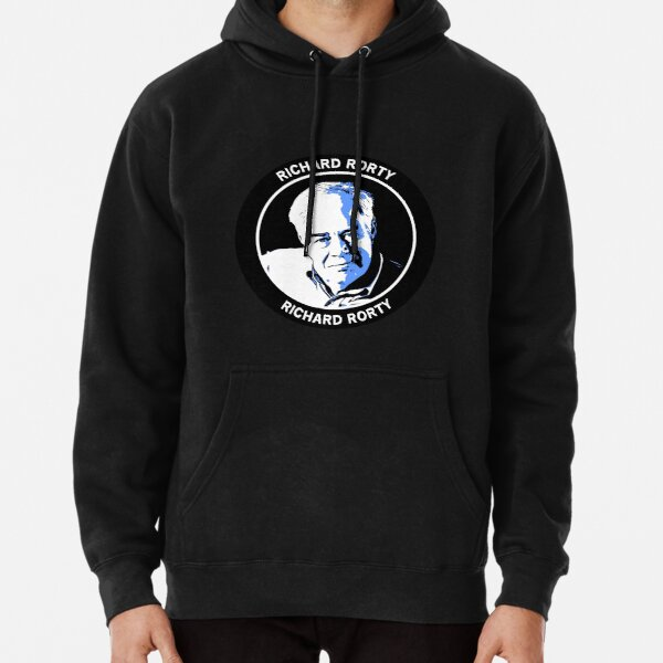 Philosophy Gifts - Richard Rorty - Philosophical Gifts - Philosophy Shirts - Mugs - Students Pullover Hoodie