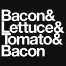 Bacon & Lettuce & Tomato & Bacon by Jonny Cottone