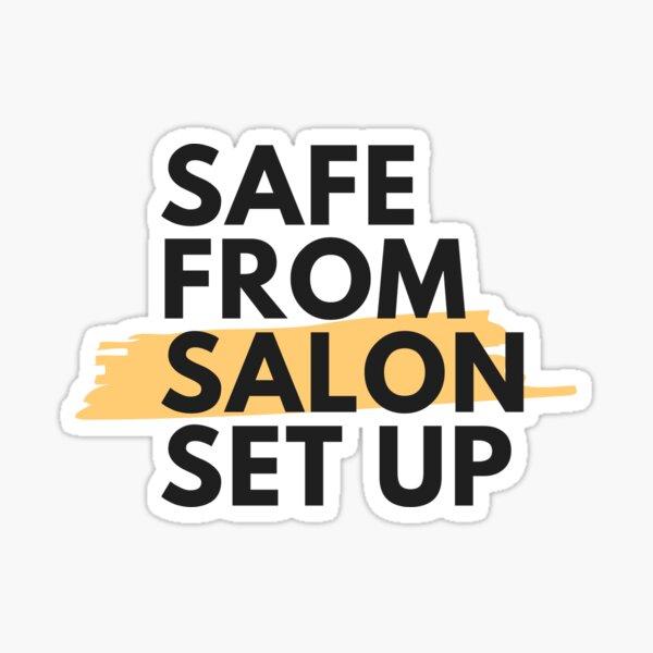 Safe from Salon Set up Sticker