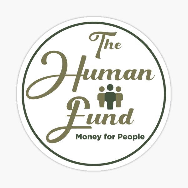"""The Human Fund - """"Money for People"""" Sticker"""