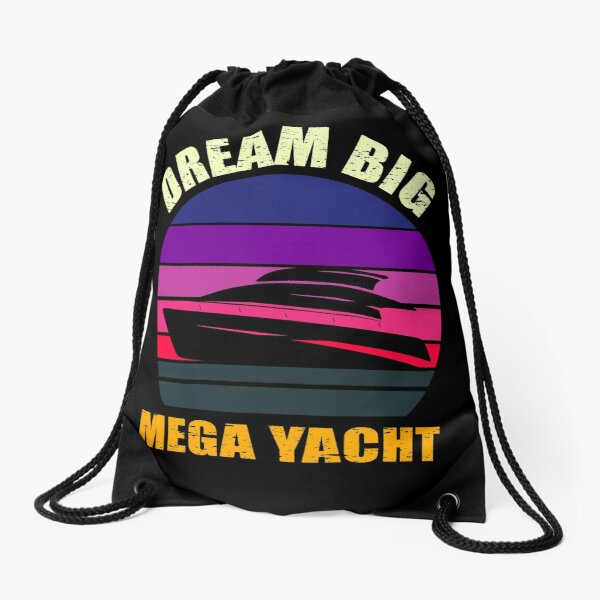 Mega Yacht, Dream Big - Contemporary Vibe Drawstring Bag