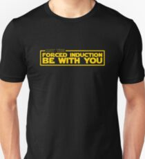 May the Forced Induction be With You T-Shirt