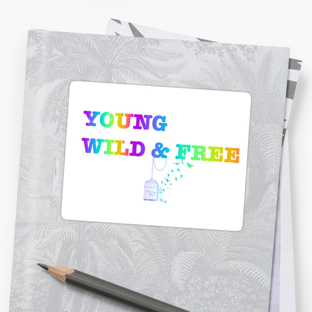 Young, Wild & Free by IzzFizz20