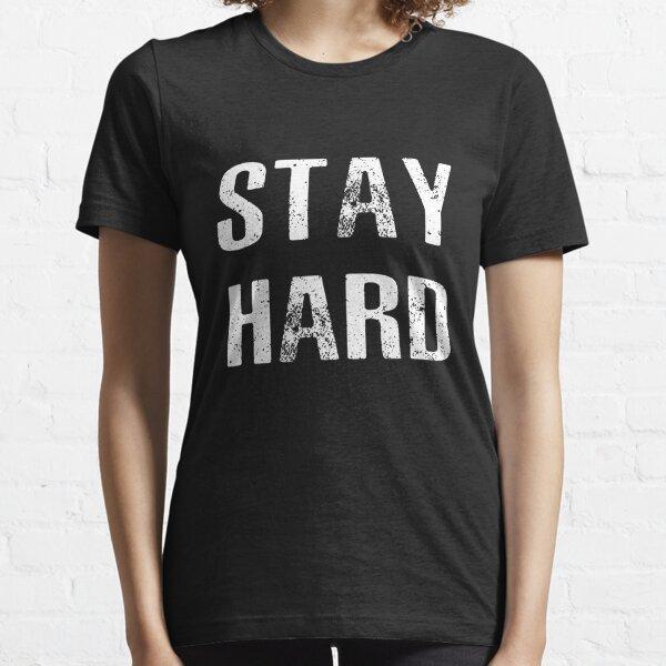Stay Hard! Essential T-Shirt