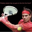 Rafa Nadal hitting the ball by Dulcina
