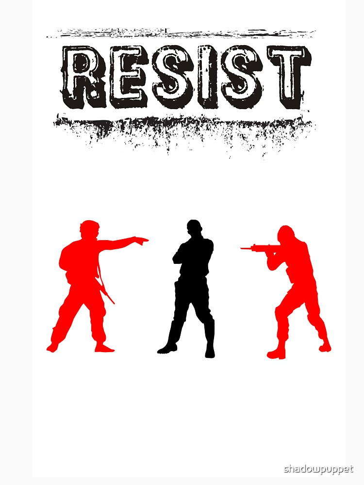 Resist by shadowpuppet