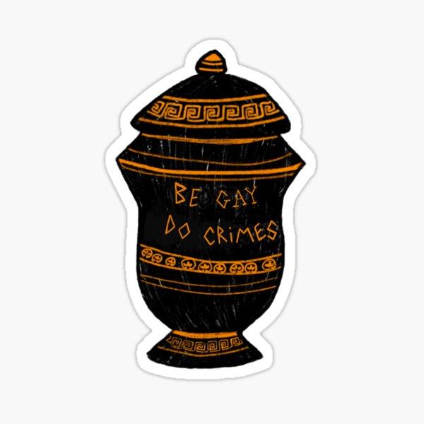 "Ancient Greek Vase ""Be Gay, Do Crimes"" Archaeology Meme Sticker"
