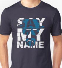 Say My Name (Breaking Bad) Unisex T-Shirt