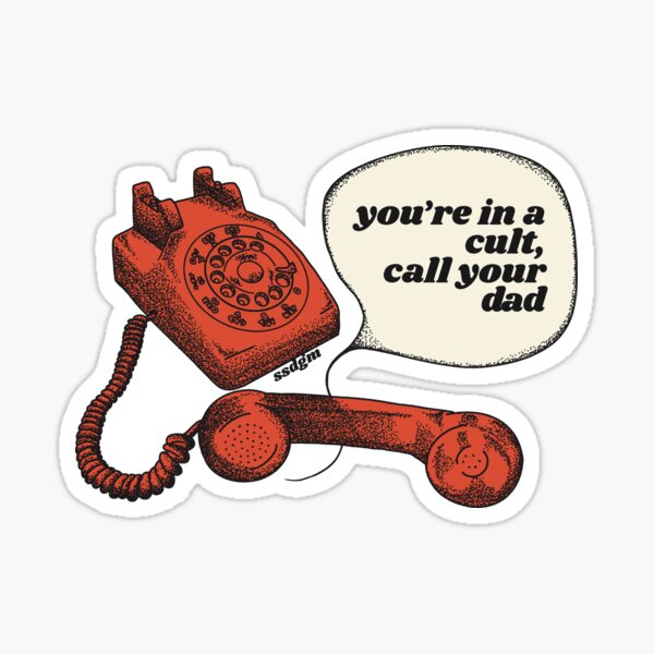 You're In A Cult Call Your Dad MFM Sticker Sticker