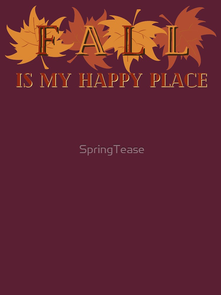 FALL is my Happy Place! by SpringTease