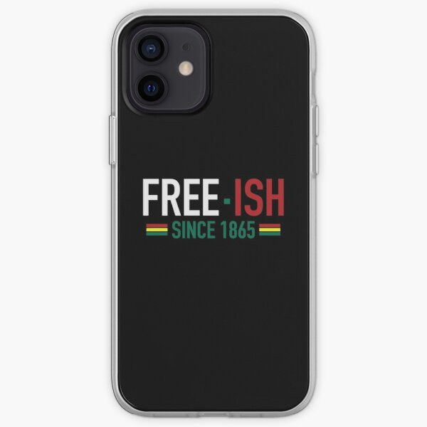 Free-Ish Since 1865   Juneteenth   African American   Black Lives Matter   Black History iPhone Soft Case