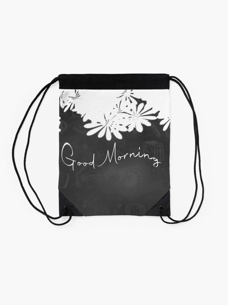 Alternate view of Good Morning: Inspirational Quote to Start your Day Drawstring Bag