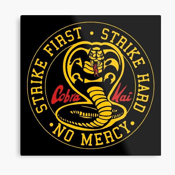 Cobra Kai Strike First Metal Print