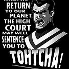 Tohtcha! (Full quote) by marlowinc