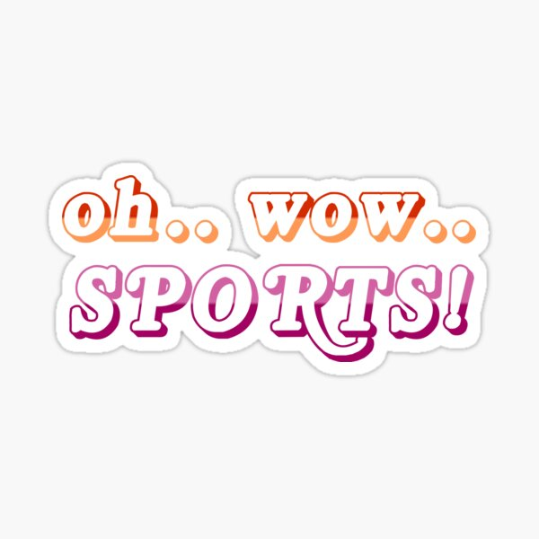 TOH - OH WOW SPORTS Sticker