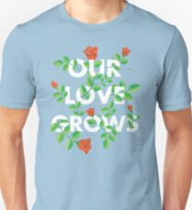Our Love Grows Unisex T-Shirt