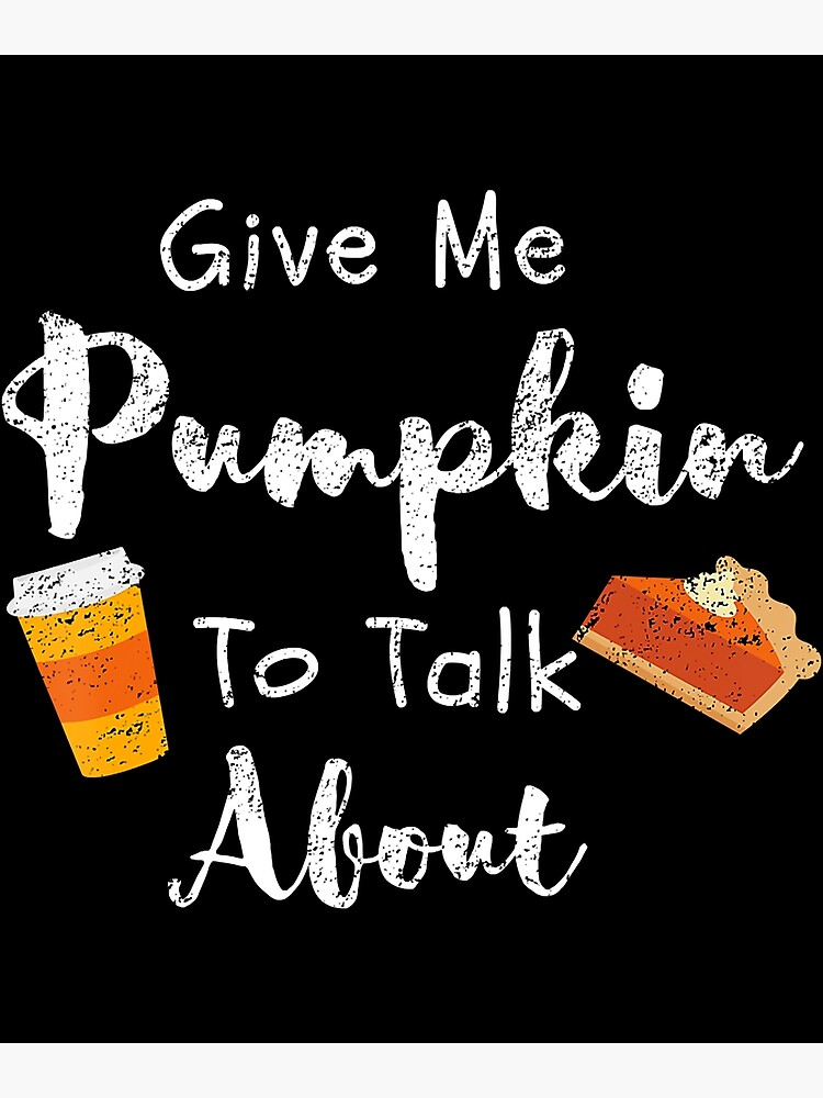 Give Me Pumpkin To Talk About Cute Fall by PatelLayla