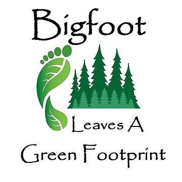 Bigfoot Leaves A Green Footprint by SquatchCentral