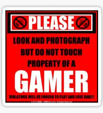 Please Do Not Touch Property Of A Gamer Sticker