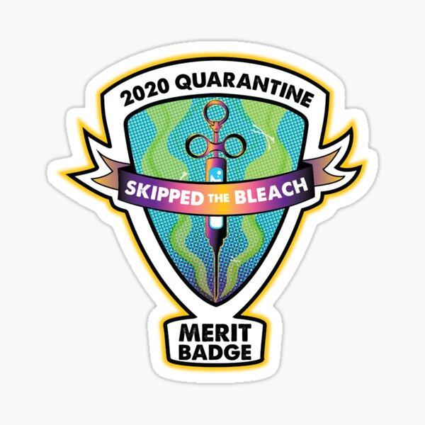 2020 Quarantine Merit Badge: Skip the Bleach Sticker