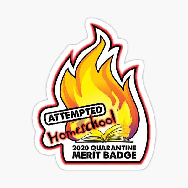 2020 Quarantine Merit Badge: Attempted Homeschool Sticker