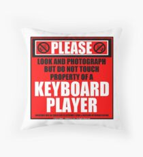 Please Do Not Touch Property Of A Keyboard Player Throw Pillow