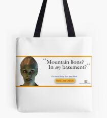 Mountain Lions, in My Basement? Tote Bag