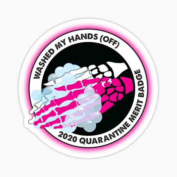 2020 Quarantine Merit Badge: Washed My Hands (OFF)  Sticker