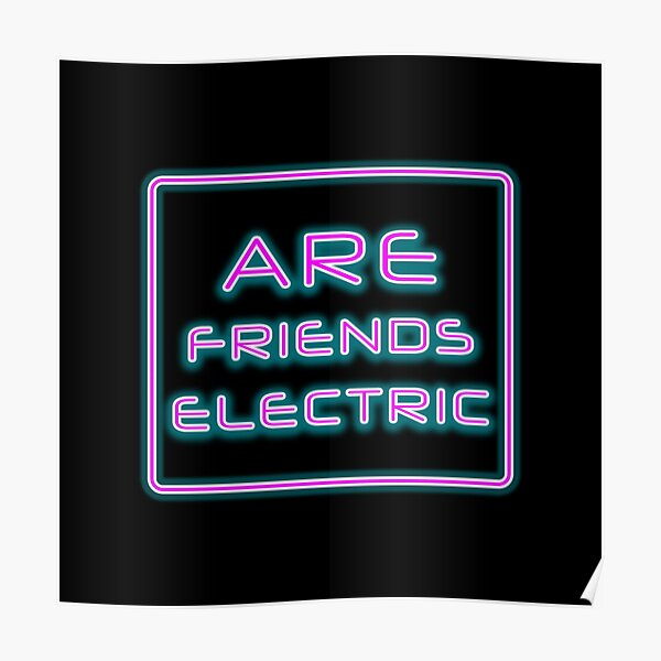 are friends electric Poster