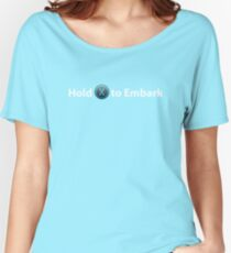 Hold X to Embark, Titanfall. Please like and share! Women's Relaxed Fit T-Shirt